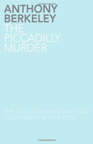 The Piccadilly Murder: Berkeley, Anthony