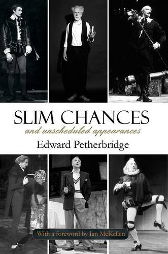 Slim Chances and Unscheduled Appearances: Edward Petherbridge