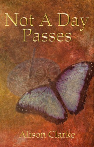 Not a Day Passes (9781780032238) by Alison Clarke