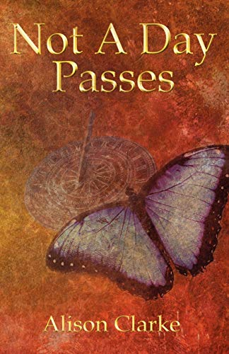 Not a Day Passes (9781780032894) by Alison Solicitor Clarke