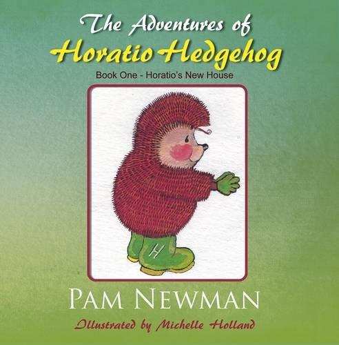 9781780035994: The Adventures of Horatio Hedgehog: Book One - Horatio's New House