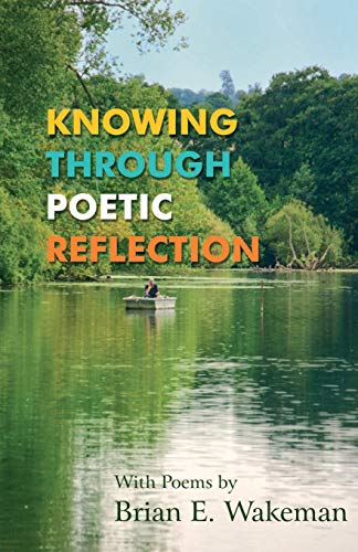 9781780036175: Knowing Through Poetic Reflection