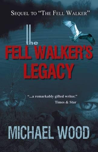 9781780036946: The Fell Walker's Legacy
