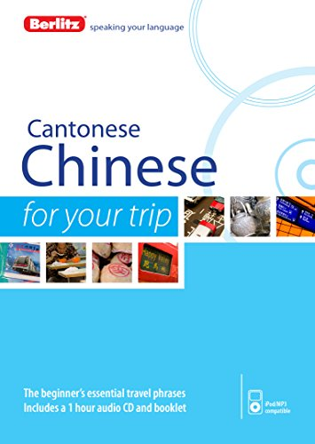 9781780044354: Berlitz Language: Cantonese Chinese For Your Trip (Berlitz For Your Trip)
