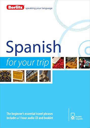 Berlitz Language. Spanish For Your Trip (Berlitz For Your Trip)