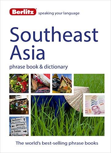 9781780044507: Berlitz Language: Southeast Asia Phrase Book & Dictionary: Burmese, Thai, Vietnamese, Khmer & Lao (Berlitz Phrasebooks)
