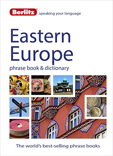 9781780044569: Berlitz Language: Eastern Europe Phrase Book & Dictionary: Albanian, Bulgarian, Croatian, Czech, Estonian, Hungarian, Latvian, Lithuanian, Polish, Romanian, Russian & Slovenian (Berlitz Phrasebooks)