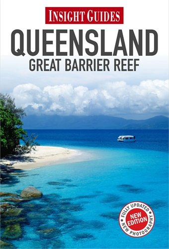Insight Guides: Queensland & Great Barrier Reef: Brown, Lindsay, Editors,