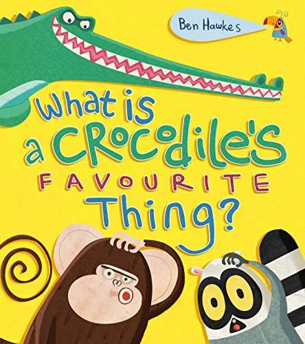 9781780080222: What Is a Crocodile's Favourite Thing?
