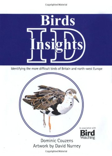 9781780090580: Birds: ID Insights: Identifying the More Difficult Birds of Britain & North-West Europe