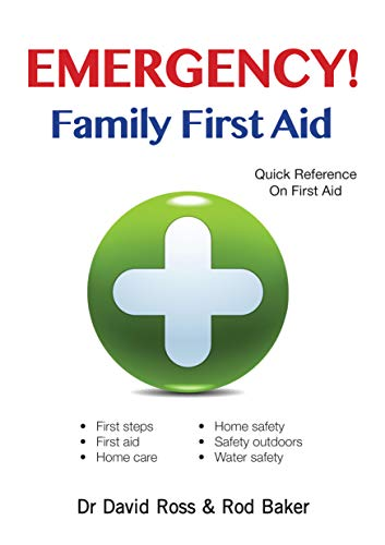 Emergency! Family First Aid: Quick Reference on First Aid: Rod Baker