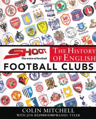9781780094496: The History of English Football Clubs