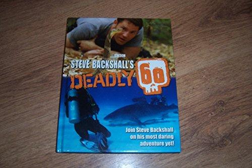9781780094939: Steve Backshall's Deadly 60