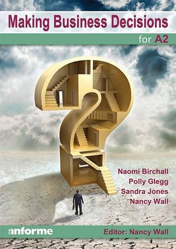 Making Business Decisions for A2: Birchall, Naomi, Glegg, Polly, Jones, Sandra