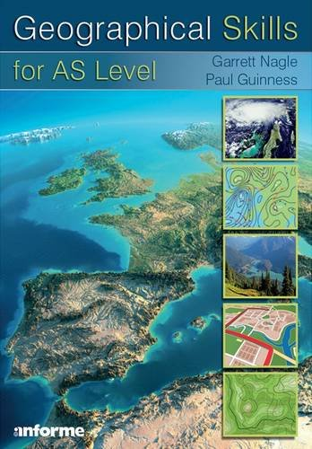 Geographical Skills for AS Level: Nagle, Garrett; Guinness, Paul