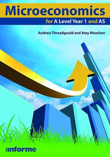 Microeconomics for a Level Year 1 and AS: Threadgould, Andrew, Meacham, Amy