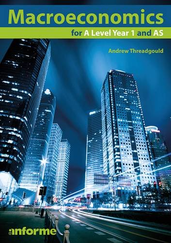Macroeconomics for A Level Year 1 and AS: Threadgould, Andrew