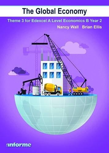 9781780140186: The Global Economy: Theme 3 for Edexcel A Level Economics B Year 2