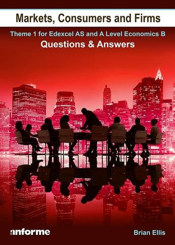 9781780140216: Markets, Consumers and Firms: Questions and Answers: Theme 1 for Edexcel as and A Level Economics B