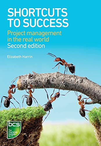 Shortcuts to Success: Project management in the real world (Second Edition): Elizabeth Harrin