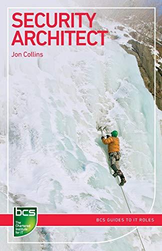 Security Architect (BCS Guides to IT Roles): Collins, Jon