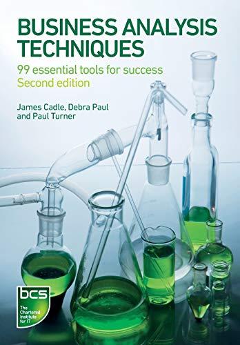 Business Analysis Techniques: James Cadle, Debra