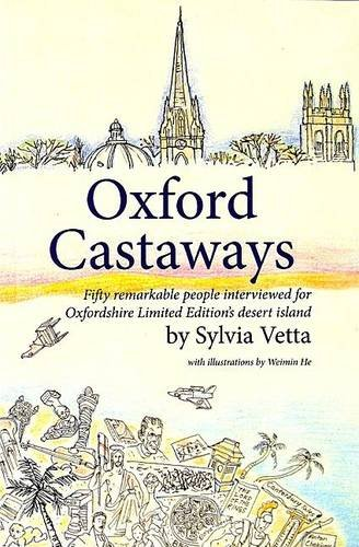Oxford Castaways: Fifty remarkable people interviewed for: Vetta, Sylvia