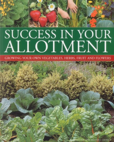 Success in Your Allotment: Lavelle, Christine; Lavelle, Michael