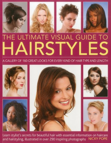 9781780190273: The Ultimate Visual Guide to Hairstyles: A gallery of 160 great looks for every kind of hair type and length with essential information on haircare and hairstyling, illustrated in over 290 photographs