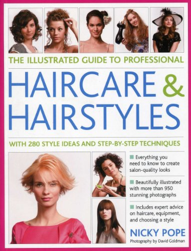 9781780190365: The Illustrated Guide to Professional Haircare & Hairstyles: With 280 Style Ideas and Step-By-Step Techniques (Illustrated Guide/Professional)