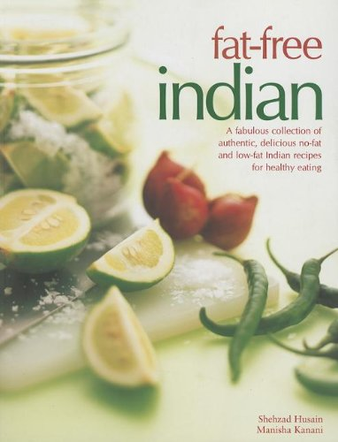 9781780190532: Fat-Free Indian: A fabulous collection of authentic, delicious no-fat and low-fat Indian recipes for healthy eating
