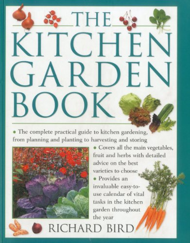 9781780190891: The Kitchen Garden Book: The complete practical guide to kitchen gardening, from planning and planting to harvesting and storing