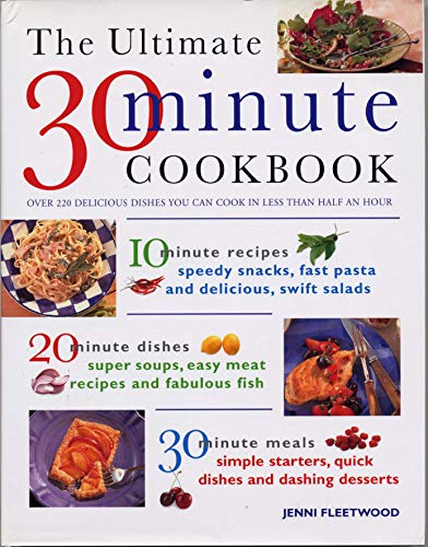 9781780190907: The Ultimate 30-Minute Cookbook: Over 220 delicious dishes you can cook in less than half an hour