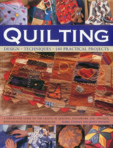 9781780190914: Quilting: Design, Techniques, 140 Practical Projects