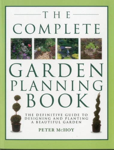 9781780190938: The Complete Garden Planning Book: The definitive guide to designing and planting a beautiful garden