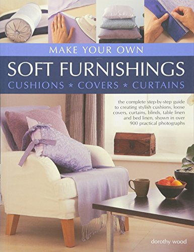 Make Your Own Soft Furnishings: Cushions, Covers, Curtains (Paperback): Dorothy Wood
