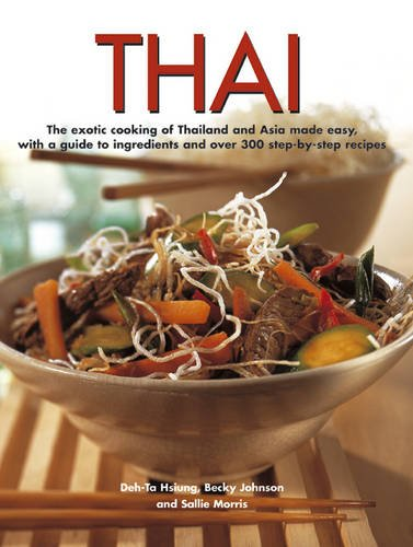 9781780191027: Thai: The exotic cooking of Thailand and Asia made easy, with a guide to ingredients and over 300 step-by-step recipes