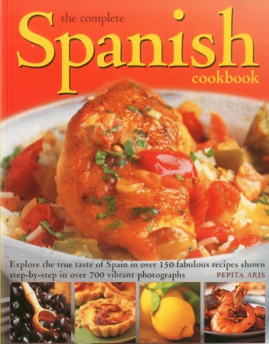 9781780191072: The Complete Spanish Cookbook: Explore the true taste of Spain in over 150 fabulous recipes shown step by step in over 700 vibrant photographs