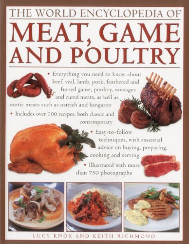 The World Encyclopedia of Meat, Game and Poultry: Knox, Lucy; Richmond, Keith