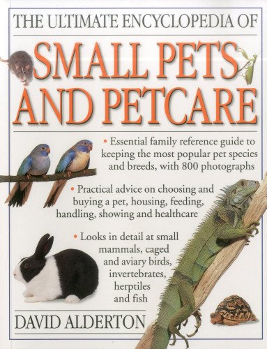 9781780191102: The Ultimate Encyclopedia of Small Pets & Pet Care