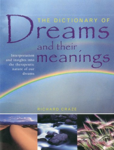 9781780191119: The Dictionary of Dreams and their Meanings: Interpretation and insights into the therapeutic nature of our dreams