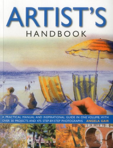 The Artist's Handbook: A Practical Manual and Inspirational Guide in One Volume, with Over 30 ...