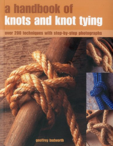 9781780191164: A Handbook of Knots and Knot Tying: A Practical Guide to Over 200 Tying Techniques, Comprehensivey Illustrated in Over 1200 Step-by-step Photographs