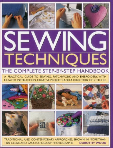 9781780191188: Sewing Techniques the Complete Step-by-Step Handbook: A Practical Guide to Sewing, Patchwork and Embroidery, with How-to Instruction, Creative Projects and a Directory of Stiches