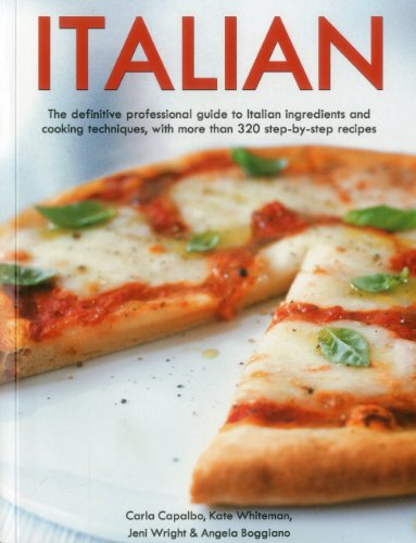 Italian: The Definitive Professional Guide to Italian Ingredients and Cooking Techniques: Capalbo, ...