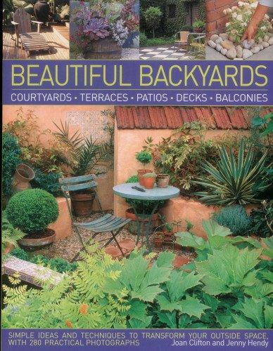 9781780191508: Beautiful Backyards: Courtyards, Terraces, Patios, Decks & Balconies
