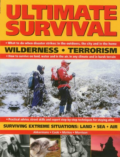 9781780191577: Ultimate Survival: Wilderness, Terrorism, Surviving Extreme Situations: Land, Sea and Air