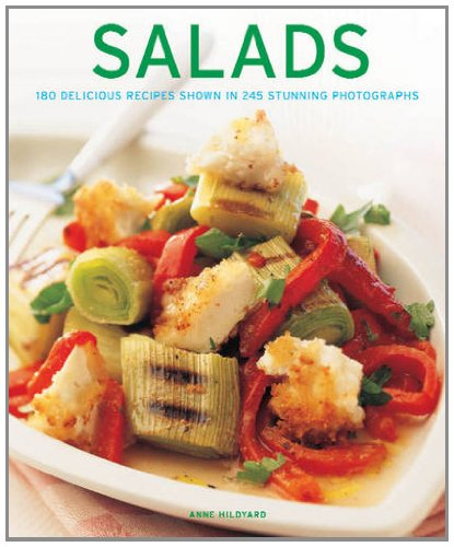 Salads: 180 delicious recipes shown in 245 stunning photographs: Hildyard, Anne
