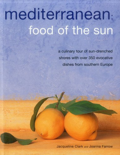 9781780191676: Mediterranean: Food Of The Sun: A culinary tour of sun-drenched shores with over 50 evocative dishes from southern Europe