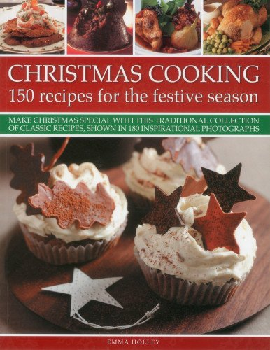 9781780191829: Christmas Cooking: 150 Recipes for the Festive Season: Make Christmas special with this traditional collection of classic recipes, shown in 180 inspirational photographs